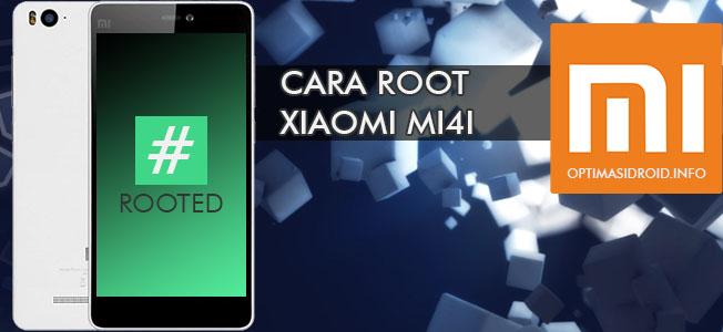 Cara Terbaru Paling Mudah Root Xiaomi Mi4i Tanpa PC
