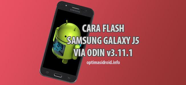 Cara Flash Samsung Galaxy J5 via Odin