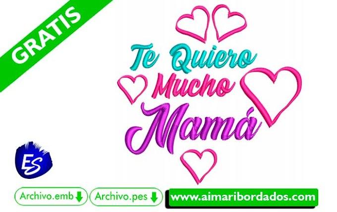 Bordado Te Quiero Mucho Mamá Free Download