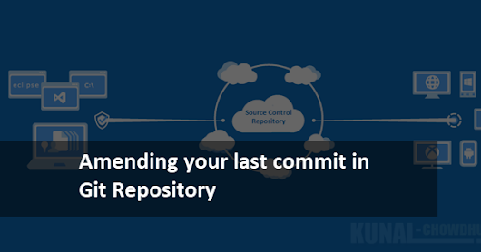How to amend your last commit in Git repository?