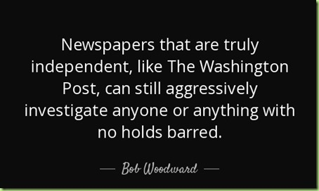 quote-newspapers-that-are-truly-independent-like-the-washington-post-can-still-aggressively-bob-woodward-32-6-0606