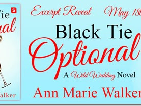Excerpt Spotlight: Black Tie Optional (Wild Wedding #1) by Ann Marie Walker + Pre-Order GIVEAWAY