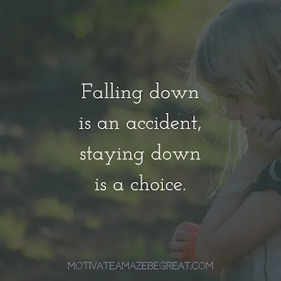"""Super Sayings: """"Falling down is an accident, staying down is a choice."""""""