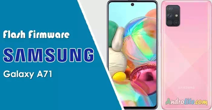 Cara Flash Firmware Samsung A71 SM-A715F