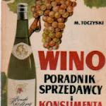 """Marian Toczyski """"Wino. Poradnik sprzedawcy i konsumenta"""", Wydawnictwo Przemysłu Lekkiego i Spożywczego, Warszawa 1965.jpg"""