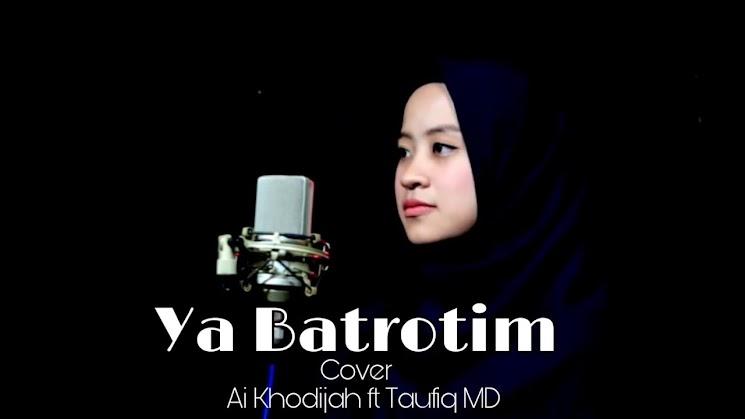 Lirik Lagu Ai Khodijah ft Taufiq MD - Ya Badrotim