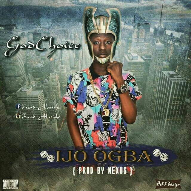 [Music] God Choice - Ijo Ogba (Prod. by NeXus)