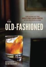 The Old Fashioned - Robert Simonson