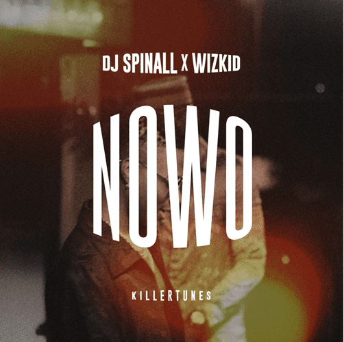 [Music] DJ Spinall – Nowo Ft. Wizkid (Prod. by KillerTunes) | @Wizkidayo , @DJspinall