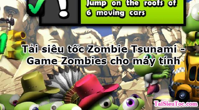 Tải siêu tốc Zombie Tsunami – Game Zombies cho máy tính
