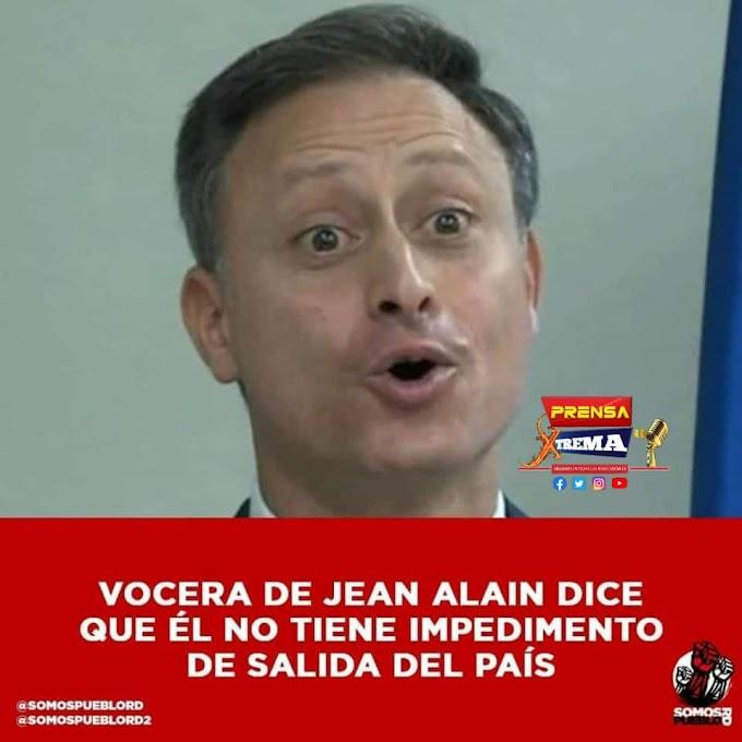 Vocera de Jean Alain dice que él no tiene impedimento de salida del país