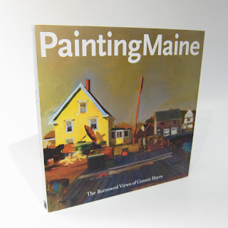 SIGNED Painting Maine: The Borrowed Views of Connie Hayes