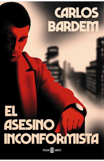 El asesino inconformista, Carlos Bardem