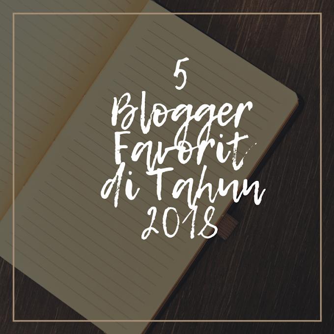 5 Blogger Favorit di Tahun 2018