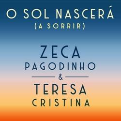 Capa O Sol Nascerá (À Sorrir) – Zeca Pagodinho e Teresa Cristina Mp3 Grátis
