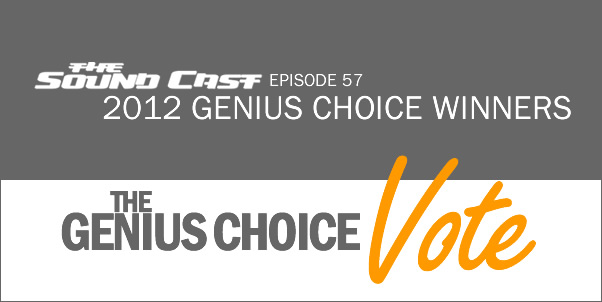SoundCast 57 - 2012 Genius Choice Vote Winners