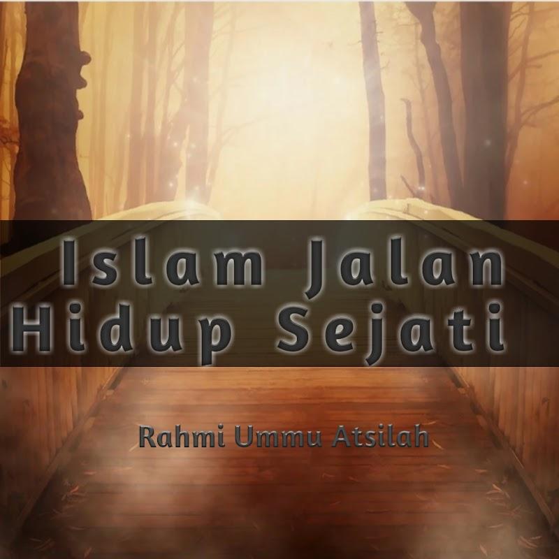 ISLAM JALAN HIDUP SEJATI