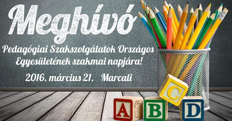 Pedagógiai Szakszolgálatok Országos Egyesületének szakmai napja 2016 Marcali
