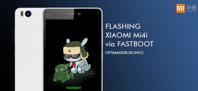 Cara Terbaru Flash Xiaomi Mi4i via Fastboot