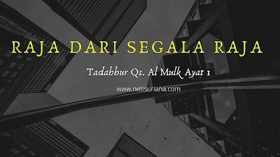 Tadabbur QS. Al Mulk Ayat 1