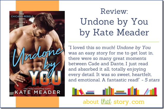 Review: Undone by You by Kate Meader | About That Story