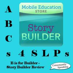 ABCs 4 SLPs: B is for Builder - Story Builder Application Review image