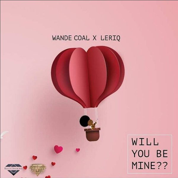 [Music] Wande Coal – Will You Be Mine Ft. Leriq | @WandeCoal,  @officialleriq