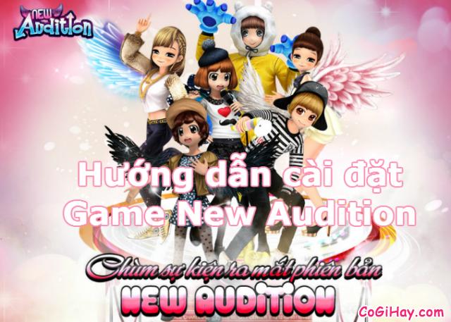 Hướng dẫn cài đặt game New Audition chi tiết