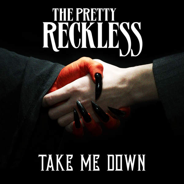 Baixar Música Take Me Down – The Pretty Reckless