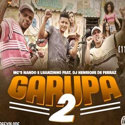 MC Nando e MC Luanzinho – Garupa 2 download grátis