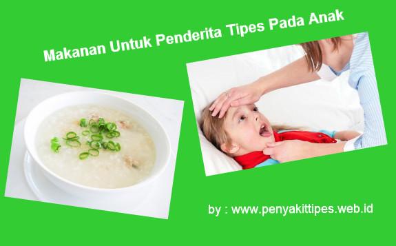 3 Makanan Untuk Penderita Tipes Pada Anak