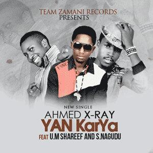 DOWNLOAD AHMAD-X-RAY ft UMAR M SHAREEF and SAEED NAGUDU (YAN