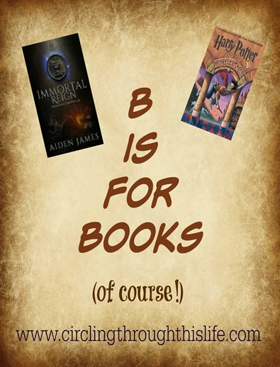 B is for Books ~ Blogging Through the Alphabet at Circling Through This Life