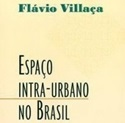 Villaça 2001: a ordem espacial intra-urbana
