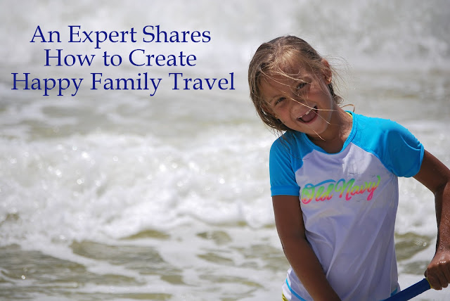 An Expert Shares How to Create Happy Family Travel
