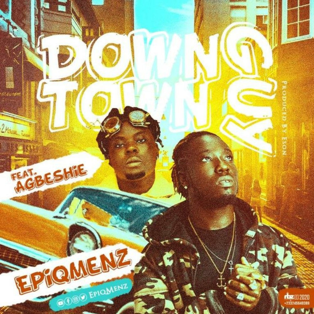 EpiqMenz - DownTown Guy feat. Agbeshie