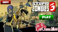 Tải Stupid Zombie 3 hack apk, game Tiêu diệt thây ma ngốc nghếch