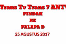 Update Frekuensi Trans TV Trans 7 ANTV Mingrasi ke  Satelit Palapa D