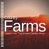 Country Farms - Modern Yet Traditional Cowboy Music