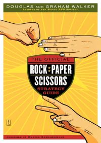 The Official Rock Paper Scissors Strategy Guide By Douglas Walker