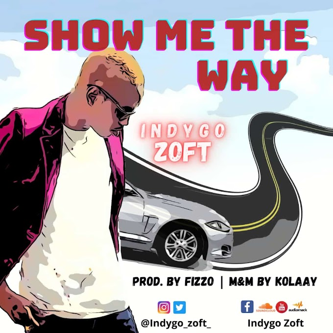 Indygo Zoft — Show Me The Way