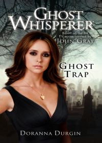 Ghost Whisperer: Ghost Trap By Doranna Durgin