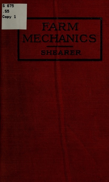 Historical Technology Books: Farm mechanics by Herbert A. Shearer (1918) - 1 in a series