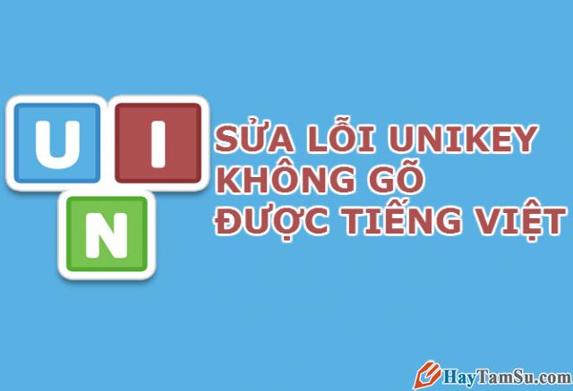 Hướng dẫn sửa lỗi không gõ được Tiếng Việt trên Unikey