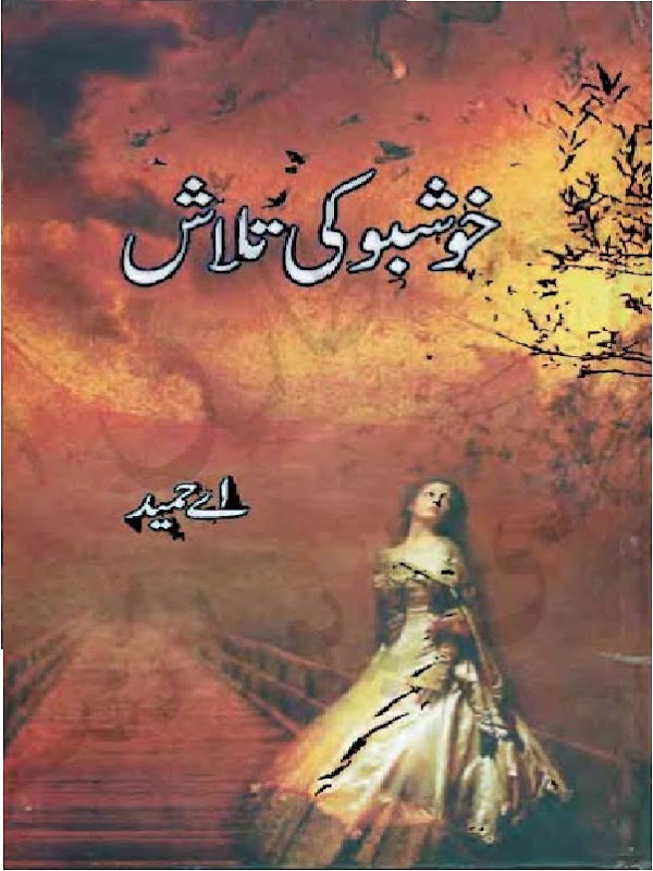 Khushbu Ki Talaash Complete Novel By A Hameed