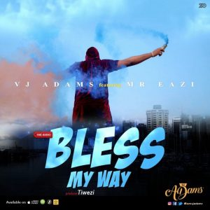 [Music] VJ Adams – Bless My Way Ft. Mr Eazi | @iamvjadams ,  @mreazi