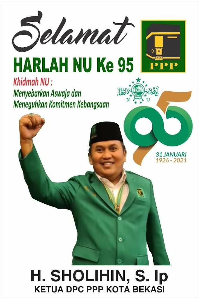 Ketua DPC PPP Kota Bekasi, H. Sholihin Ucapkan Selamat Harlah NU yang ke 95