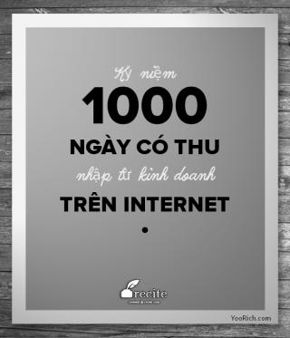 Kỷ niệm 1000 ngày có thu nhập từ Internet
