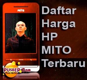 Daftar Harga HP Mito Terbaru, Daftar Harga Handphone Mito Terbaru