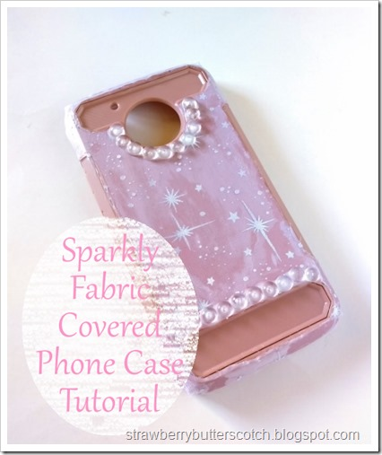 Sparkly Fabric Covered Phone Case Tutorial